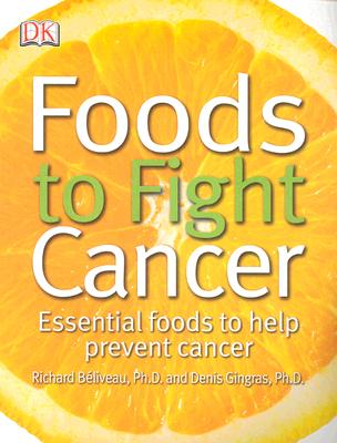Image for Foods to Fight Cancer: Essential foods to help prevent cancer