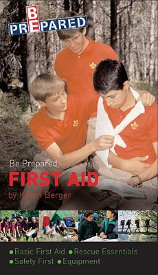 Boy Scouts of America's Be Prepared First Aid, DK Publishing