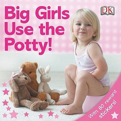 Image for Big Girls Use the Potty!