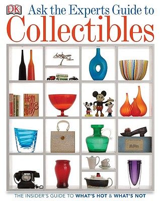 Image for Ask the Experts Guide to Collectibles: What to Buy, Keep, or Sell