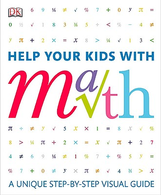 Image for Help Your Kids with Math: A visual problem solver for kids and parents