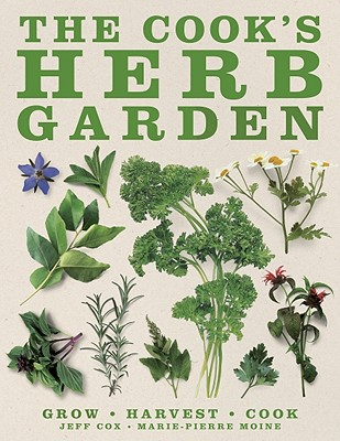 Image for The Cook's Herb Garden: Grow, Harvest, Cook