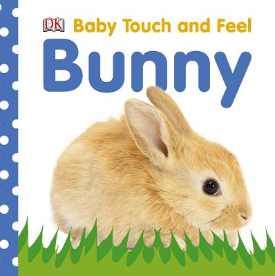 Baby Touch and Feel: Bunny (Baby Touch & Feel), DK Publishing