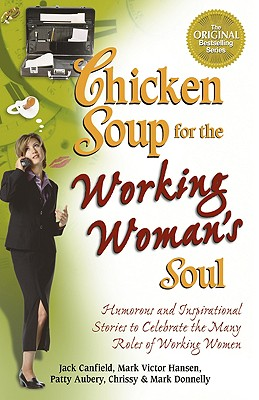 Image for Chicken Soup for the Working Woman's Soul