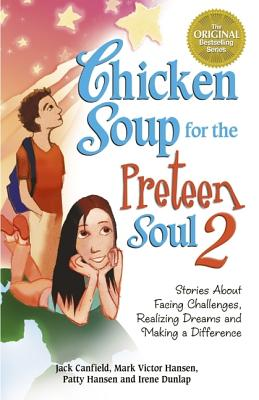 Chicken Soup for the Preteen Soul 2, Canfield, Jack; Hansen, Mark Victor; Hansen, Patty; Dunlap, Irene