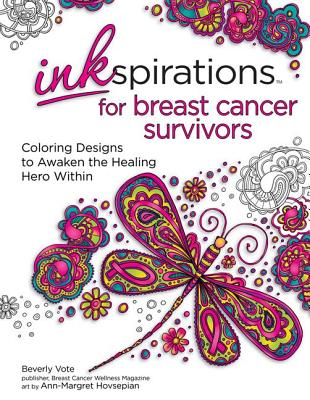 Inkspirations for Breast Cancer Survivors: Coloring Designs to Awaken the Healing Hero Within, Vote, Beverly; Hovsepian, Ann-Margret