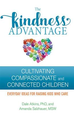 Image for The Kindness Advantage: Cultivating Compassionate and Connected Children