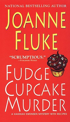 Fudge Cupcake Murder (Hannah Swensen Mysteries), Joanne Fluke