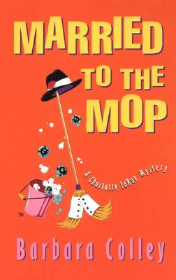 Image for Married to the Mop (Charlotte LaRue Mystery Series, Book 5)