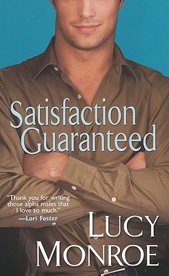 Satisfaction Guaranteed (Brava Contemporary Romance), Lucy Monroe
