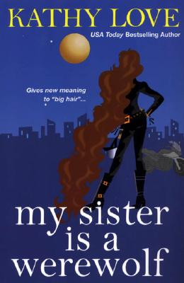 My Sister is a Werewolf (The Young Brothers, Book 4), love, Kathy