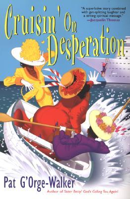 Cruisin' On Desperation, Pat G'Orge-Walker