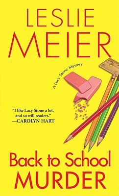 Back to School Murder (Lucy Stone Mysteries, No. 4), Leslie Meier