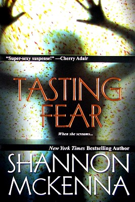 Tasting Fear, Shannon McKenna