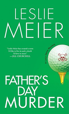 Father's Day Murder (Lucy Stone Mysteries), Leslie Meier