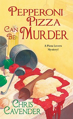 Pepperoni Pizza Can Be Murder, Cavender, Chris