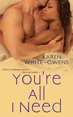 You're All I Need, White-Owens, Karen
