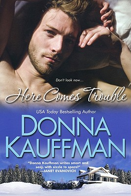 Here Comes Trouble, Kauffman,Donna