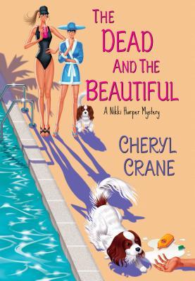 The Dead and the Beautiful (Nikki Harper Mystery), Crane, Cheryl