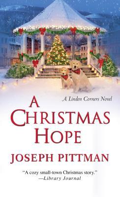 A Christmas Hope:: A Linden Corners Novel, Joseph Pittman
