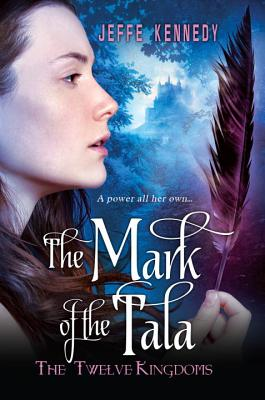 Image for MARK OF THE TALA, THE THE TWELVE KINGDOMS