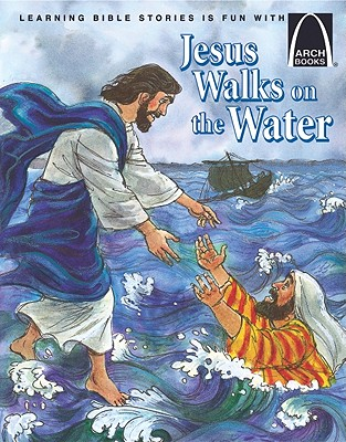 Image for Jesus Walks on the Water - Arch Books