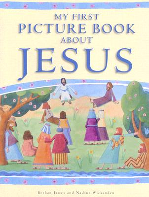 My First Picture Book about Jesus, BETHAN JAMES