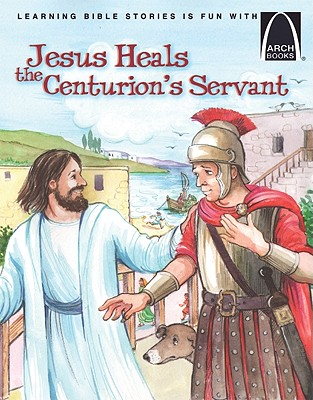 Image for Jesus Heals the Centurion's Servant