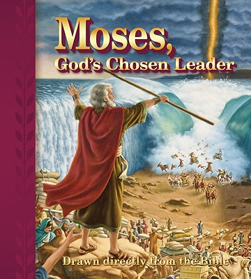Image for Moses, Gods Chosen Leader: Drawn Directly from the Bible