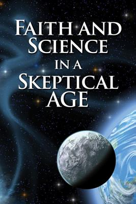 Faith and Science in a Skeptical Age, Jesse Yow