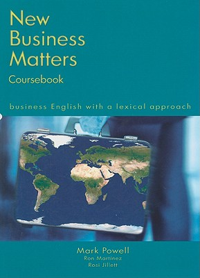 New Business Matters - Business English with a Lexical Approach 2nd Edition Student's Book, Powell, Mark , Martinez, Ron &  Jillett, Rosi