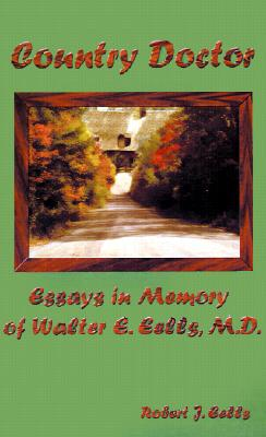 Image for Country Doctor: Essays in Memory of Walter E. Eells, M.D.