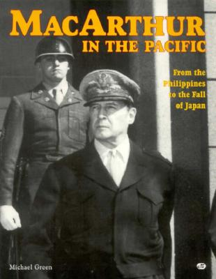 Image for MACARTHUR IN THE PACIFIC, From The Philippines To The Fall Of Japan.