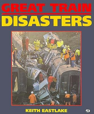 Image for GREAT TRAIN DISASTERS