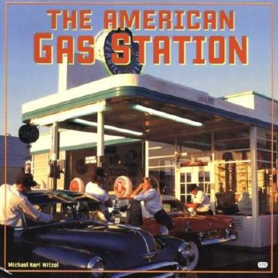 Image for American Gas Station: History and Folklore of Gas Stations in America