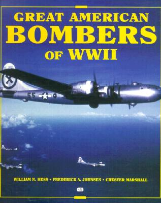 Great American Bombers of WWII - B-17 Flying Fortress, Hess, William N.