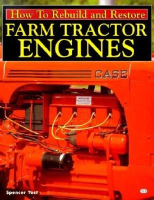 Image for How to Rebuild and Restore Farm Tractor Engines (Motorbooks Workshop)