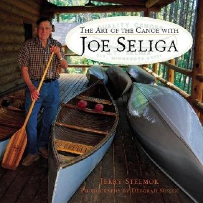 Image for Art of the Canoe with Joe Seliga
