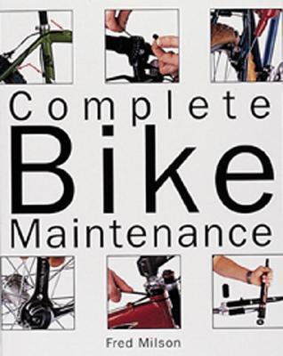 Complete Bike Maintenance, Fred Milson
