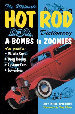 Image for Ultimate Hot Rod Dictionary: A-Bombs to Zoomies