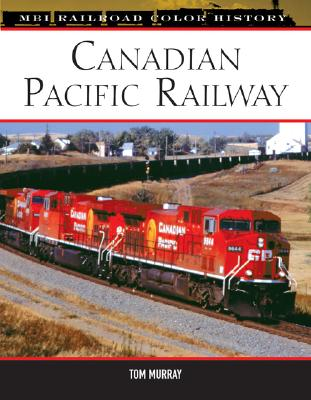 Canadian Pacific Railway (MBI Railroad Color History), MURRAY, Tom