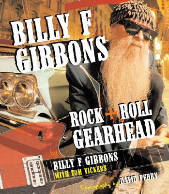 Image for Billy F. Gibbons: Rock + Roll Gearhead