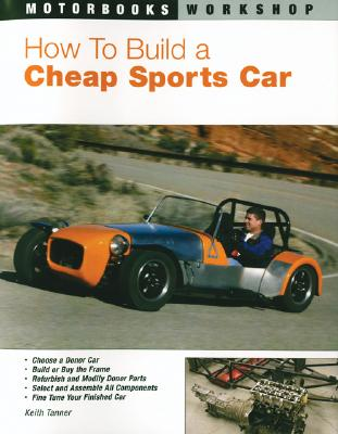 How to Build a Cheap Sports Car (Motorbooks Workshop), Keith Tanner