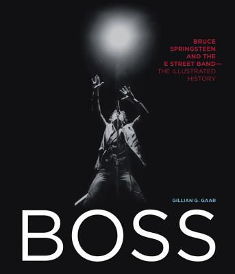 Image for Boss: Bruce Springsteen and the E Street Band - The Illustrated History