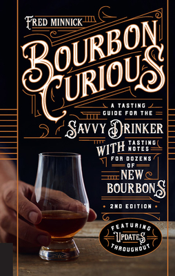 Image for Bourbon Curious: A Tasting Guide for the Savvy Drinker with Tasting Notes for Dozens of New Bourbons