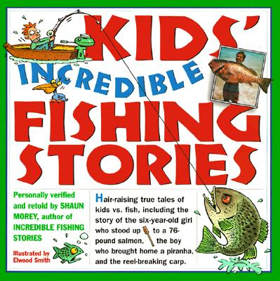 Image for KIDS' INCREDIBLE FISHING STORIES