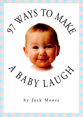 Image for 97 Ways to Make a Baby Laugh