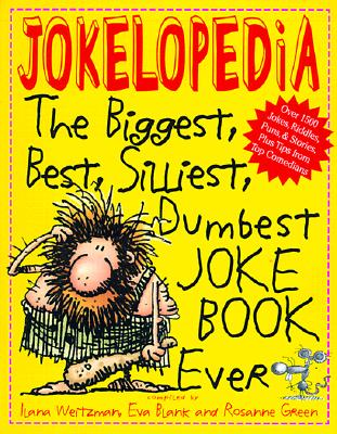 Image for JOKELOPEDIA THE BIGGEST, BEST, SILLIEST, DUMBEST JOKE BOOK EVER