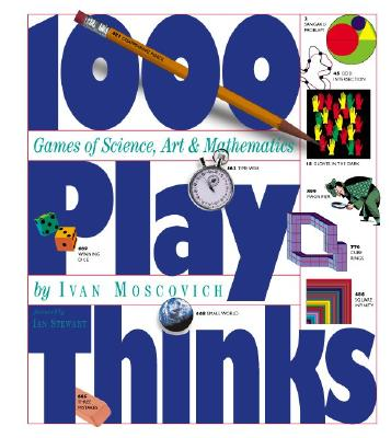 1,000 Playthinks: Puzzles, Paradoxes, Illusions & Games, Moscovich, Ivan