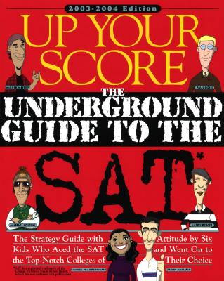 Image for Up Your Score 2003-2004: The Underground Guide to the SAT
